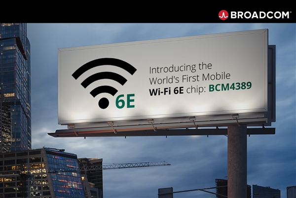 博通首发Wi-Fi 6E手机芯片:速度翻番超2Gbps、延迟/功耗大降