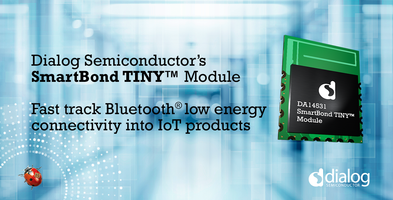 Dialog推出SmartBond TINY?模块,助力加速IoT开发